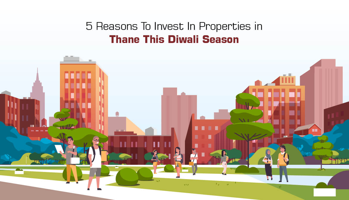 5 Reasons to Invest In properties in Thane This Diwali Season
