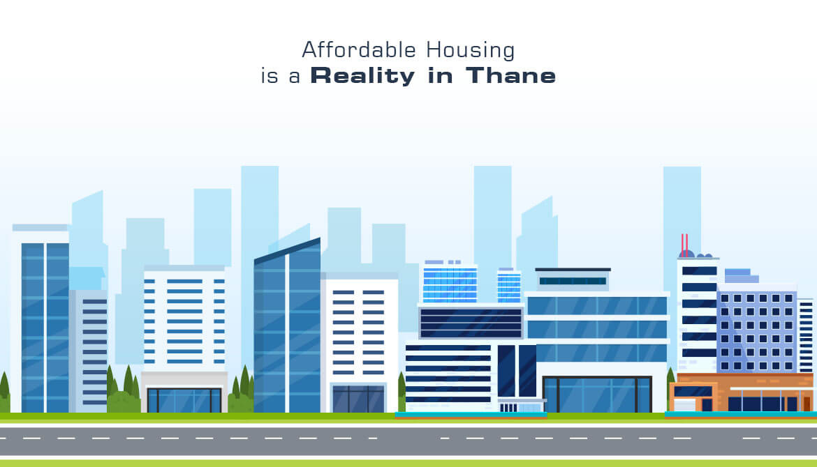 Affordable Housing Is a Reality In Thane