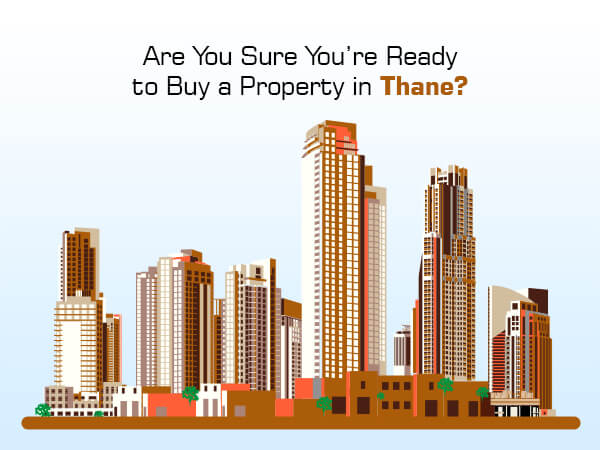 Are You Sure You're Ready to Buy a Property in Thane?