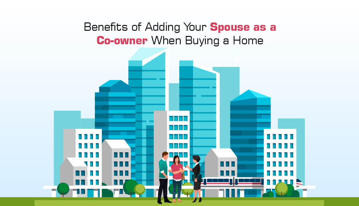 Benefits of Adding Your Spouse as a Co-owner When Buying a Home
