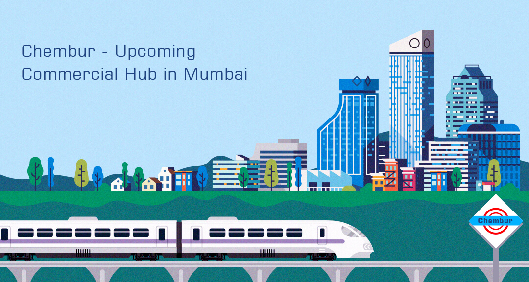 Chembur - Upcoming Commercial Hub in Mumbai