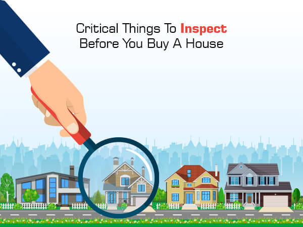 Critical Things To Inspect Before You Buy A House