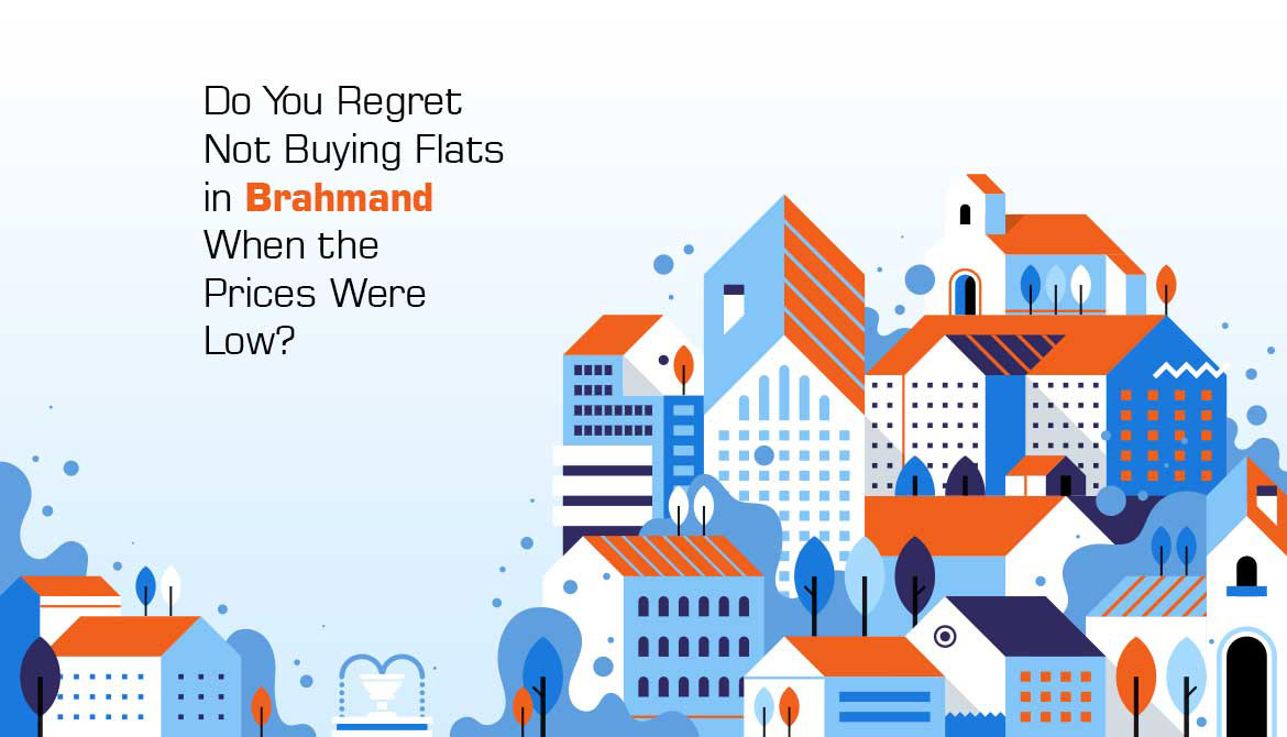 Do You Regret Not Buying Flats In Brahmand When The Prices Were Low?