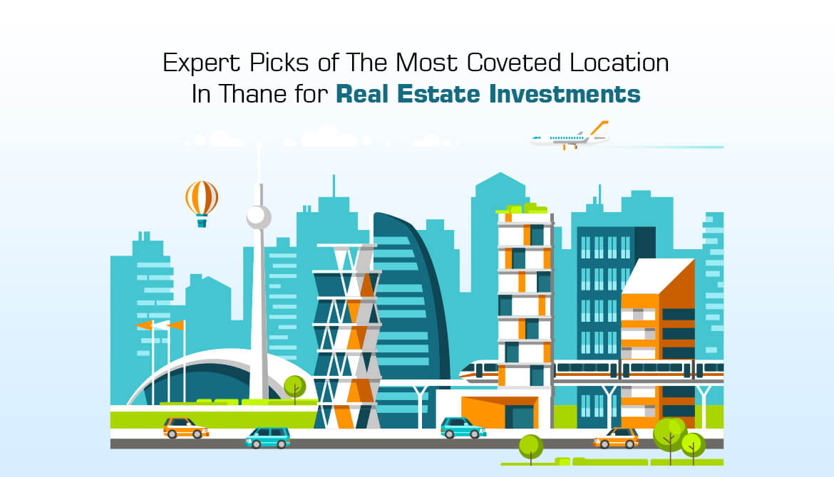 Expert Picks Of The Most Coveted Location In Thane For Real Estate Investments