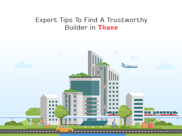Expert Tips To Find A Trustworthy Builder in Thane