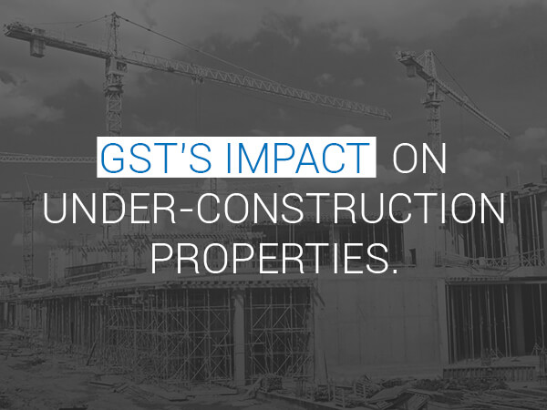 GST's impact on under-construction properties