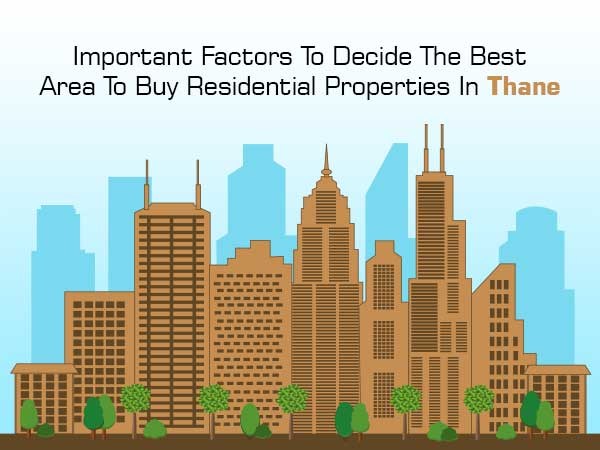 Important Factors To Decide The Best Area To Buy A Residential Property In Thane