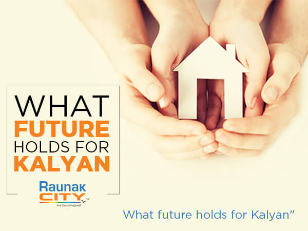 Kalyan and what its future holds