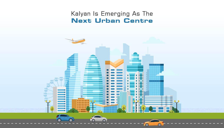 Kalyan Is Emerging As The Next Urban Centre