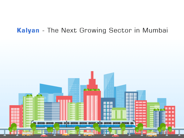 Kalyan - The Next Growing Sector in Mumbai