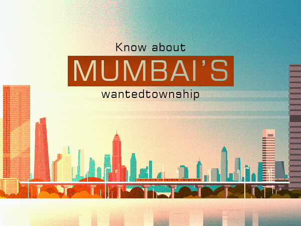 Know About Mumbai's Most Wanted Township