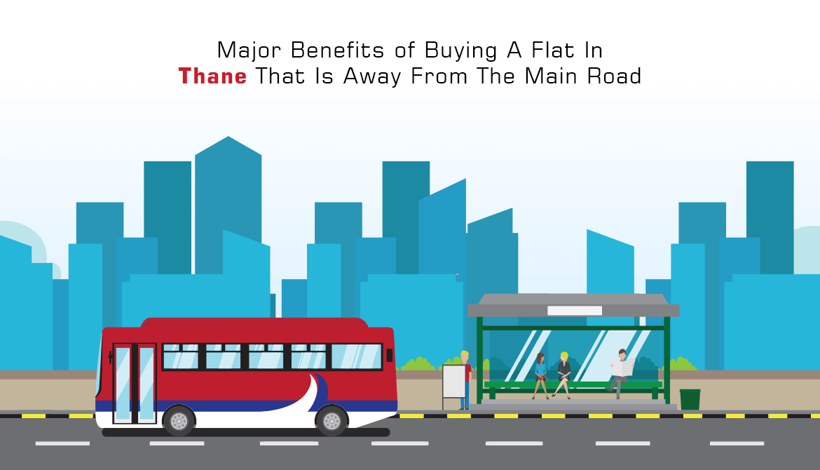 Major Benefits of Buying A Flat in Thane That Is Away From The Main Road
