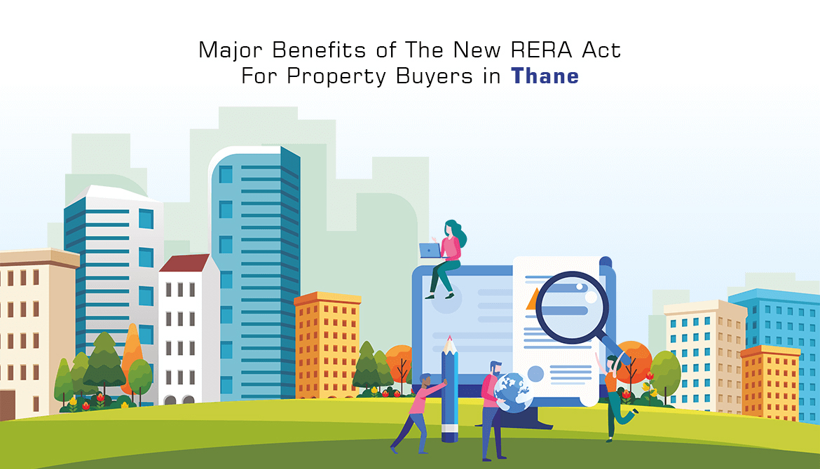 Major Benefits of The New RERA Act For Property Buyers in Thane