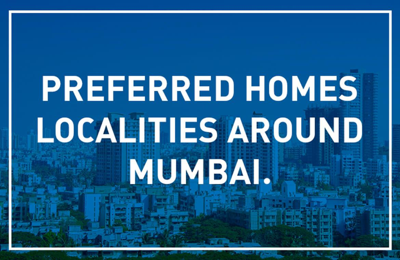 Preferred homes localities around Mumbai