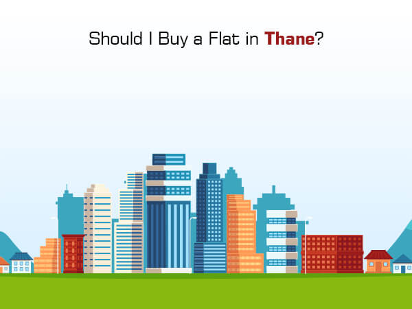 Should I Buy a Flat in Thane?