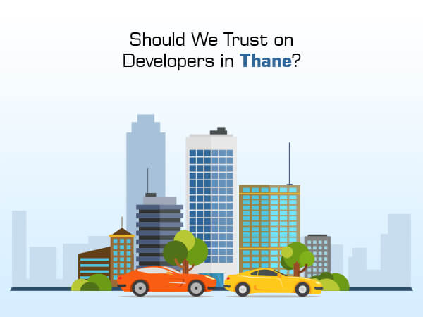 Should We Trust on Developers in Thane?