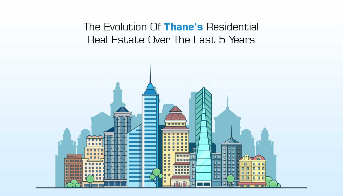 The Evolution Of Thane's Residential Real Estate Over The Last 5 Year