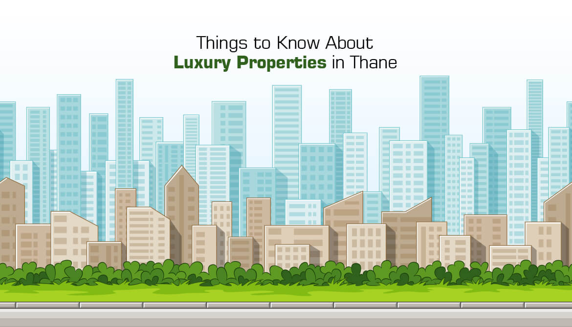 Things to Know About Luxury Properties in Thane