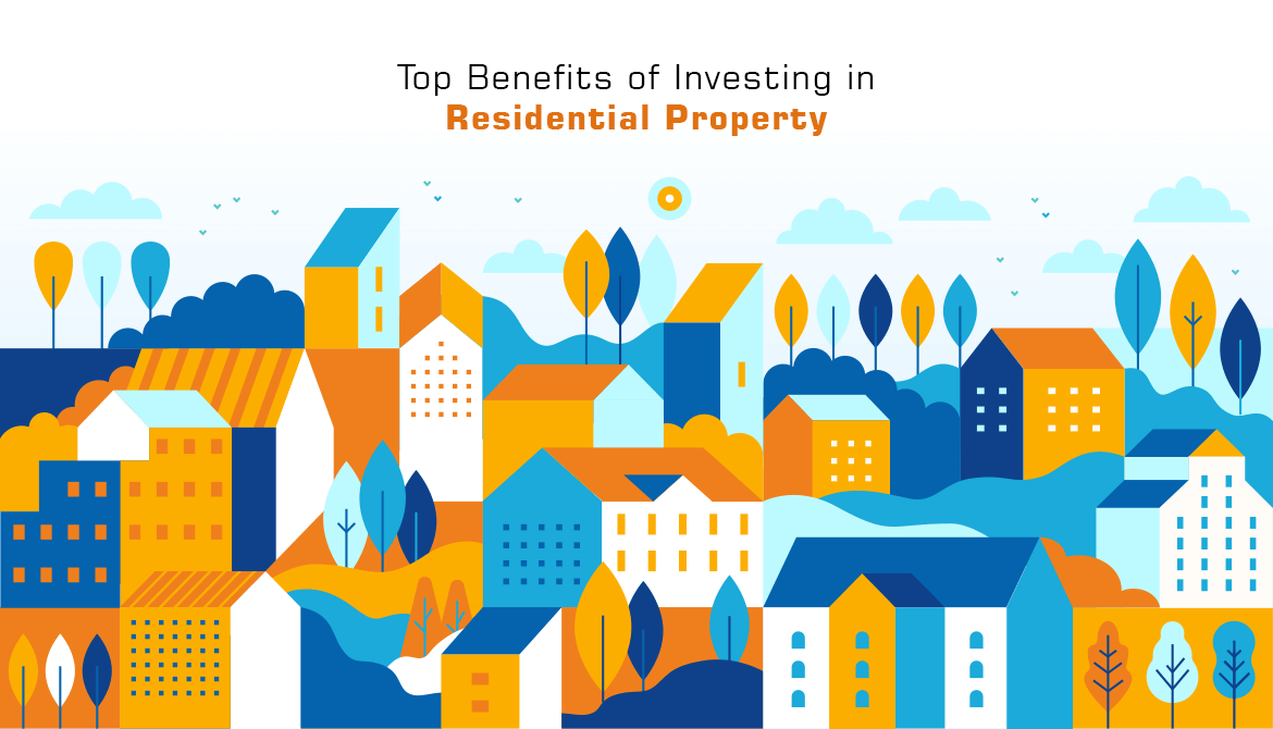 Top Benefits of Investing in Residential Property