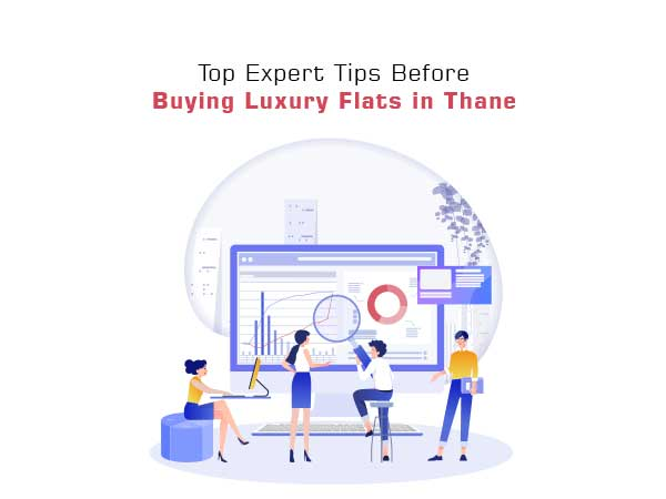 Top Expert Tips Before Buying Luxury Flats in Thane