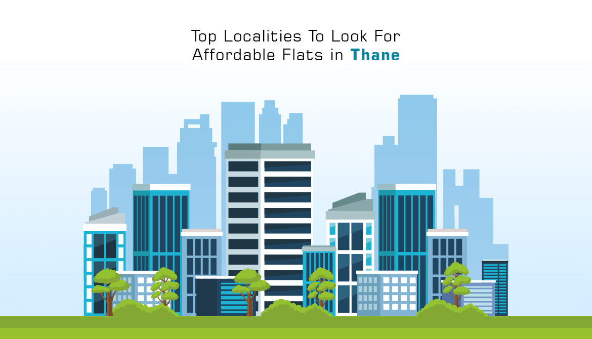 Top Localities To Look For Affordable Flats in Thane