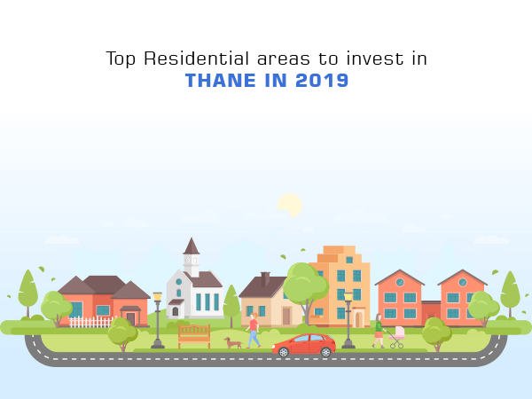 Top Residential Areas to Invest in Thane in 2019