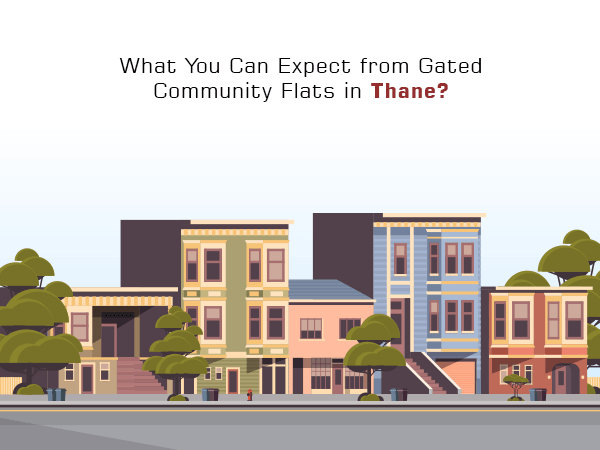 What You Can Expect from Gated Community Flats in Thane?