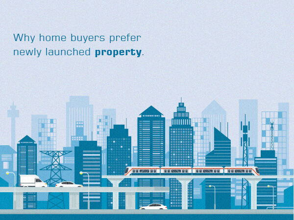 Why Home buyers prefer newly launched property