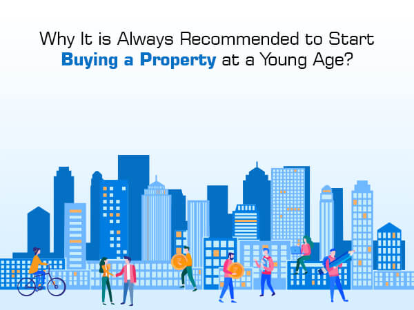 Why is It Always Recommended to Start Buying a Property at a Young Age?