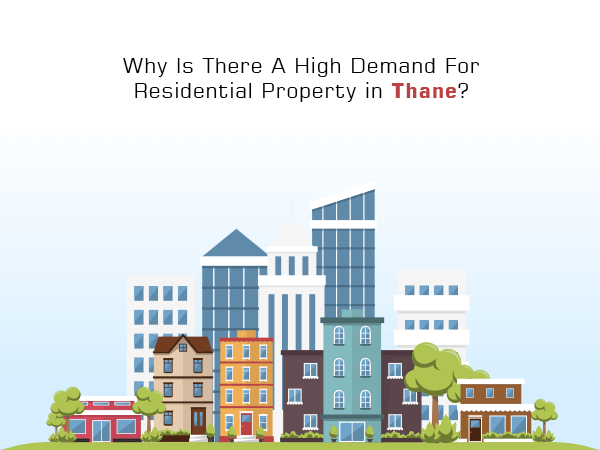 Why Is There A High Demand For Residential Property in Thane?