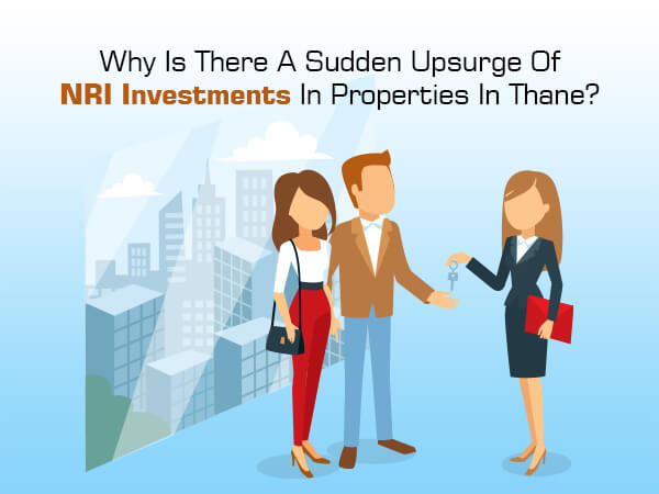 Why Is There A Sudden Upsurge Of NRI Investments In Properties In Thane?