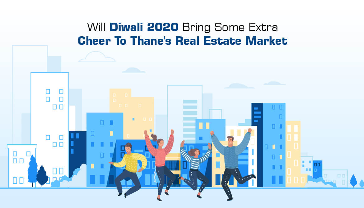 Will Diwali 2020 Bring Some Extra Cheer to Thane's Real Estate Market?