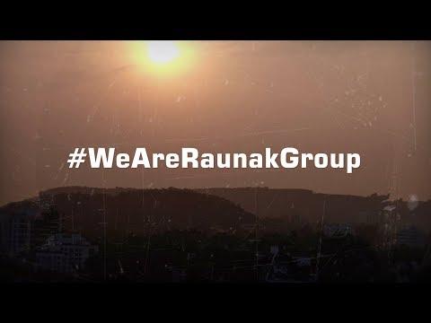 #WeAreRaunakGroup | Raunak Group